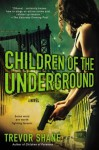 Children of the Underground: The Children of Paranoia Series - Trevor Shane