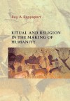 Ritual and Religion in the Making of Humanity - Roy A. Rappaport, Edmund Leach, Meyer Fortes