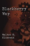 Blackberry Way - Walter G. Klimczak