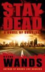 Stay Dead - Steve Wands