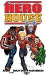Hero House - Justin Aclin, Mike Dimayuga