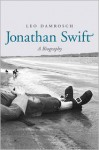 Jonathan Swift: His Life and His World - Leo Damrosch