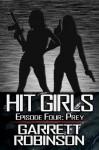 Hit Girls: Episode 4 - Garrett Robinson