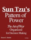 Sun Tzu's Pattern of Power, The Art of War Organized for Decision Making (Required for Strategy and Competitiveness coursework) - Brace E. Barber, Art Jacobs, Lionel Giles