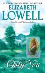 Only You - Elizabeth Lowell