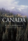 The Natural History of Canada - R.D. Lawrence