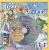 Down Through the Chimney [With CD (Audio)] - Kim Mitzo Thompson, Karen Mitzo Hilderbrand, R.W. Alley