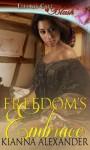 Freedom's Embrace - Kianna Alexander