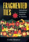 Fragmented Ties: Salvadoran Immigrant Networks in America - Cecilia Menjivar