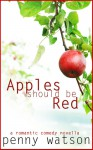 Apples Should Be Red - Penny Watson
