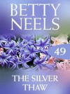 The Silver Thaw (Betty Neels Collection - Book 49) - Betty Neels