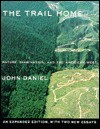 The Trail Home: Nature, Imagination, and the American West - John Daniel