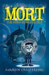 Mort: the 10,000 year-old boy - Martin Chatterton