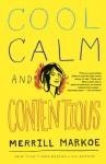 Cool, Calm & Contentious: Essays - Merrill Markoe