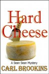 Hard Cheese - Carl Brookins