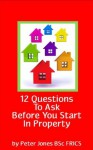 Twelve Questions to Ask Yourself Before You Start in Property - Peter Jones