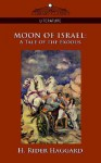 Moon of Israel: A Tale of the Exodus - H. Rider Haggard