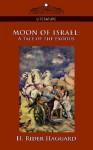 Moon of Israel: A Tale of the Exodus - H. Rider Haggard