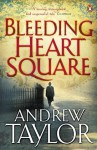 Bleeding Heart Square - Andrew Taylor