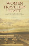 Women Travelers in Egypt: From the Eighteenth to the Twenty-First Century - Deborah Manley