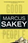 Good People - Marcus Sakey