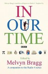 In Our Time: A Companion to the Radio 4 Series. Edited by Melvyn Bragg - Melvyn Bragg