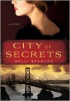 City of Secrets - Kelli Stanley