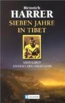 Sieben Jahre in Tibet - Heinrich Harrer