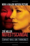 Notes on a Scandal: What Was She Thinking?: A Novel - Zoë Heller