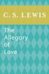 The Allegory of Love (eBook Original) - C.S. Lewis