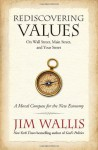 Rediscovering Values: On Wall Street, Main Street, and Your Street - Jim Wallis