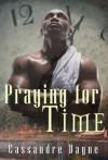 Praying for Time - Cassandre Dayne