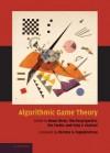 Algorithmic Game Theory - Noam Nisan, Noam Nison, Tim Roughgarden, Éva Tardos
