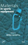 Materials in Sports Equipment - Mike Jenkins
