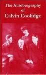 The Autobiography of Calvin Coolidge - Calvin Coolidge