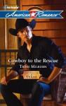 Cowboy to the Rescue - Trish Milburn