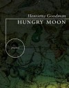 Hungry Moon - Henrietta Goodman
