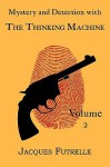 Mystery and Detection with the Thinking Machine, Volume 2 - Jacques Futrelle