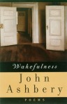 Wakefulness - John Ashbery