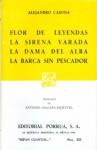 Flor De Leyendas. La Sirena Varada. La Dama Del Alba. La Barca Sin Pescador. (Sepan Cuantos, #223) - Alejandro Casona