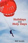 Holidays and Holy Days - Bill Smith
