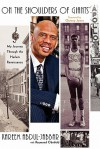 On the Shoulders of Giants: My Journey Through the Harlem Renaissance - Kareem Abdul-Jabbar, Raymond Obstfeld