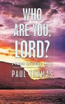 Who Are You, Lord? - A Somali Encounters Christ - Paul Thomas