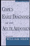 Cope's Early Diagnosis of the Acute Abdomen - William Silen