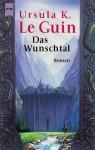 Das Wunschtal - Ursula K. Le Guin
