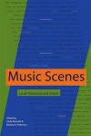 Music Scenes: Local, Translocal, and Virtual - Andy Bennett, Richard A. Peterson