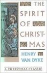 The Spirit of Christmas - Henry van Dyke