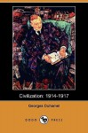 Civilization: 1914-1917 (Dodo Press) - Georges Duhamel
