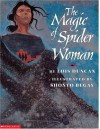 The Magic Of Spider Woman - Lois Duncan, Shonto Begay