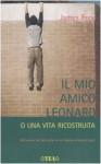 Il mio amico Leonard o Una vita ricostruita - James Frey